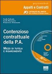 Contenzioso contrattuale della P.A. Mezzi di tutela e risarcimento. Con CD-ROM