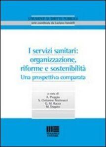 Foto Cover di I servizi sanitari: organizzazione, riforme e sostenibilità, Libro di  edito da Maggioli Editore