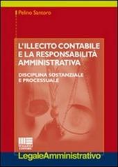L' illecito contabile e la responsabilità amministrativa. Disciplina sostanziale e processuale