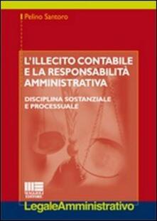 Voluntariadobaleares2014.es L' illecito contabile e la responsabilità amministrativa. Disciplina sostanziale e processuale Image
