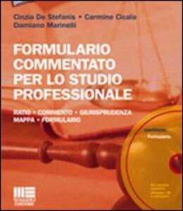 Formulario commentato per lo studio professionale. Con CD-ROM M - Cinzia De Stefanis,Carmine Cicala,Damiano Marinelli - copertina