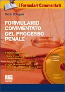 Formulario commentato del processo penale. Con CD-ROM - Nicola D'Angelo - copertina