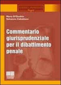 Foto Cover di Commentario giurisprudenziale per il dibattimento penale, Libro di Mario D'Onofrio,Salvatore Caltabiano, edito da Maggioli Editore