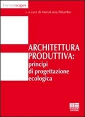 Architettura produttiva. Principi di progettazione ecologica
