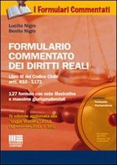 Formulario commentato dei diritti reali. Libro III del Codice Civile artt. 810-1172. 127 formule con note illustrative e massime giurisprudenziali. Con CD-ROM