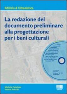Libro La redazione del documento preliminare alla progettazione per i beni culturali. Con CD-ROM Michela Catalano , Valeria Pracchi