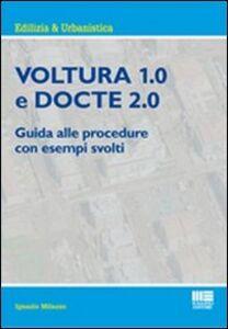 Libro Voltura 1.0 e Docte 2.0. Guida alle procedure con esempi svolti Ignazio Milazzo