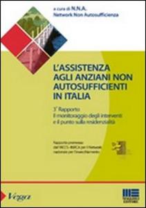 Libro L' assistenza agli anziani non autosufficienti in Italia. Terzo rapporto promosso dall'IRCCS