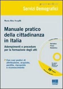 Winniearcher.com Manuale pratico della cittadinanza in Italia. Adempimenti e procedure per la formazione degli atti. Con CD-ROM Image