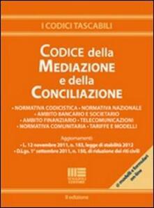 Il codice della mediazione e della conciliazione - Alberto Mascia,Enzo Maria Tripodi - copertina