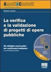 La verifica e la validazione di progetti di opere pubbliche. Gli obblighi assicurativi dei verificatori/validatori. Con CD-ROM
