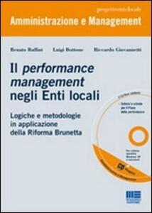 Il performance management negli enti locali. Logiche e metodologie in applicazione della riforma Brunetta. Con CD-ROM