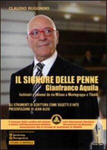 Libro Il Signore delle penne Claudio Ruggiero