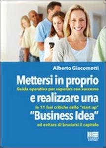 Libro Mettersi in proprio e realizzare una «business idea» Alberto Giacomotti