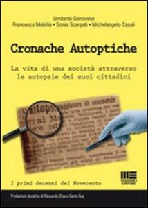 Libro Cronache autoptiche. La vita di una società attraverso le autopsie dei suoi cittadini