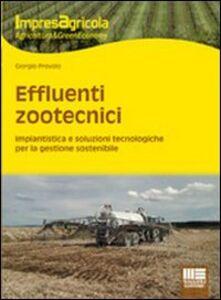 Libro Effluenti zootecnici. Impiantistica e soluzioni tecnologiche per la gestione sostenibile Giorgio Provolo