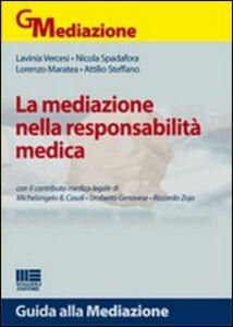 Foto Cover di La mediazione nella responsabilità medica, Libro di  edito da Maggioli Editore