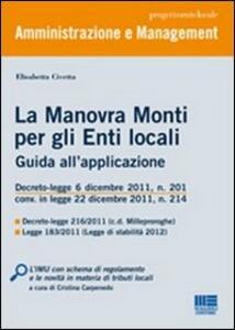 La manovra Monti per gli enti locali. Guida all'applicazione