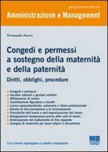 Libro Congedo e permessi a sostegno della maternità e della paternità. Diritti, obblighi, procedure Fernando Sacco