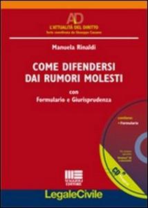 Libro Come difendersi dai rumori molesti. Con CD-ROM Manuela Rinaldi