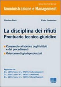 Libro La disciplina dei rifiuti. Prontuario tecnico-giuridico Massimo Busà , Paolo Costantino