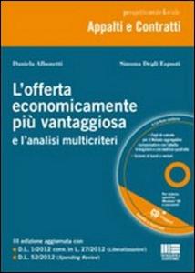 Libro L' offerta economicamente più vantaggiosa e l'analisi multicriteri. Con CD-ROM Daniela Albonetti , Simona Degli Esposti