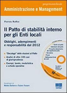 Il patto di stabilità interno per gli enti locali. Obblighi, adempimenti e responsabilità dal 2012. Con CD-ROM