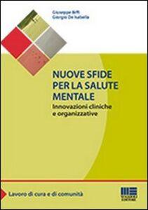 Foto Cover di Nuove sfide per la salute mentale, Libro di Giuseppe Biffi,Giorgio De Isabella, edito da Maggioli Editore