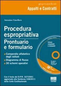 Procedura espropriativa. Prontuario e formulario. Con CD-ROM - Antonino Cimellaro - copertina