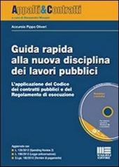 Guida rapida alla nuova disciplina dei lavori pubblici. Con CD-ROM
