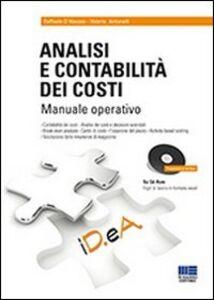 Libro Analisi e contabilità dei costi. Manuale operativo. Con CD-ROM Valerio Antonelli , Raffaele D'Alessio