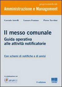 Il Il messo comunale. Guida operativa alle attività notificatorie - Tacchini Pietro Asirelli Corrado Fontana Lazzaro - wuz.it