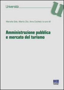 Foto Cover di Amministrazione pubblica e mercato del turismo, Libro di AA.VV edito da Maggioli Editore