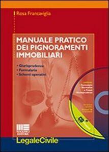 Foto Cover di Manuale pratico dei pignoramenti immobiliari. Con CD-ROM, Libro di Rosa Francaviglia, edito da Maggioli Editore