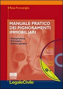 Libro Manuale pratico dei pignoramenti immobiliari. Con CD-ROM Rosa Francaviglia