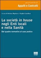 Le società in house negli enti locali e nella sanità. Dal quadro normativo al caso pratico