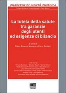 La tutela della salute tra garanzie degli utenti ed esigenze di bilancio - Carlo Bottari,Fabio A. Riversi Monaco - copertina