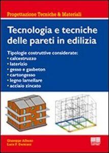Foto Cover di Tecnologia e tecniche delle pareti in edilizia, Libro di Giuseppe Albano,Luca Damiani, edito da Maggioli Editore