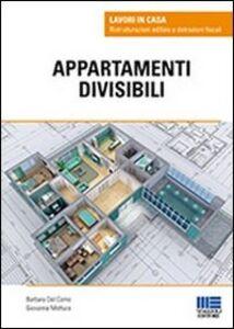 Foto Cover di Appartamenti divisibili, Libro di Barbara Del Corno,Giovanna Mottura, edito da Maggioli Editore