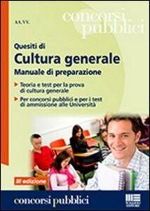 Libro Quesiti di cultura generale. Manuale di preparazione