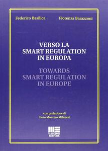 Libro Verso la smart regulation in Europa Fiorenza Barazzoni , Federico Basilica