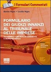 Formulario dei giudizi innanzi al tribunale delle imprese. Formulario dei giudizi innanzi al tribunale delle imprese. Con CD-ROM
