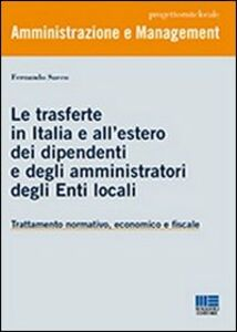 Libro Le trasferte in Italia e all'estero dei dipendenti e degli amministratori degli enti locali Fernando Sacco