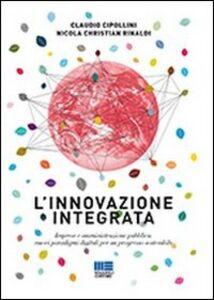 Libro L' innovazione integrata Claudio Cipollini , Nicola C. Rinaldi