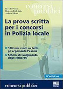 Libro La prova scritta per i concorsi in polizia locale Rosa Bertuzzi , Roberto Dall'Aglio , Andrea Sillani
