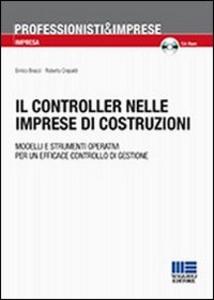 Libro Il controller nelle imprese di costruzioni Enrico Bracci , Roberto Crepaldi