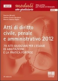 Atti di diritto civile, penale e amministrativo 2012 - Minotti Daniele Sirotti Gaudenzi Andrea Vaglio Marzio V. - wuz.it