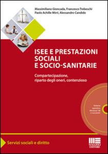 Foto Cover di Isee e prestazioni sociali e socio-sanitarie. Compartecipazione, riparto degli oneri, contenzioso, Libro di  edito da Maggioli Editore
