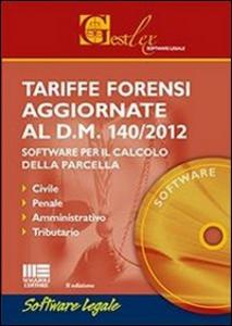 Libro Tariffe forensi aggiornate al D.M. 140/2012. CD-ROM