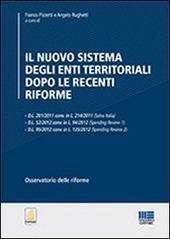 Il nuovo sistema degli enti territoriali dopo le recenti riforme